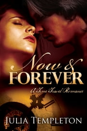 Now & Forever (time travel romance) ebook by Julia Templeton