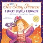 The Very Fairy Princess: A Spooky, Sparkly Halloween ebook by Julie Andrews, Emma Walton Hamilton, Christine Davenier