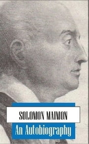 Solomon Maimon: An Autobiography ebook by Solomon Maimon