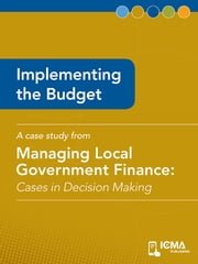 Implementing the Budget: Cases in Decision Making ebook by Tom  Mills,James   M. Banovetz