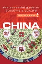 China - Culture Smart! ebook by Kathy Flower