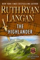 The Highlander ebook by Ruth Ryan Langan