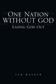 One Nation Without God ebook by Sam Walker