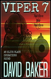 VIPER 7 - An Eye For An Eye - VIPER, #7 ebook by David Baker