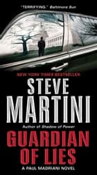 Guardian of Lies ebook by Steve Martini