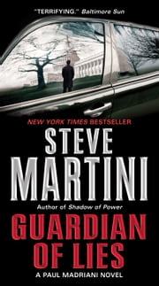 Guardian of Lies - A Paul Madriani Novel ebook by Steve Martini