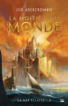 La Moitié d'un monde ebook by Joe Abercrombie,Juliette Parichet