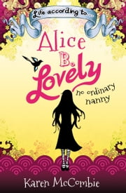 Life According To… Alice B. Lovely ebook by Karen McCombie