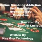 Online Gambling Self Hypnosis Hypnotherapy Meditation audiobook by Key Guy Technology