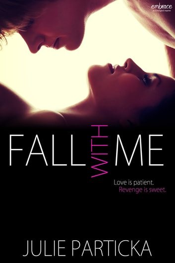Fall With Me ebook by Julie Particka