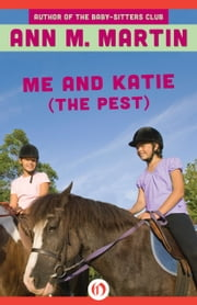 Me and Katie (the Pest) ebook by Ann M. Martin