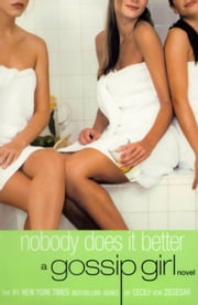 Gossip Girl #7: Nobody Does It Better - A Gossip Girl Novel ebook by Cecily von Ziegesar