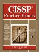 CISSP Practice Exams ebook by Shon Harris