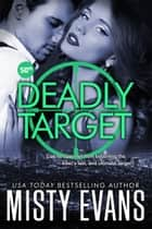 Deadly Target - SCVC Taskforce Series, Book 9 ebook by Misty Evans
