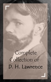 Complete Collection of D. H. Lawrence ebook by D. H. Lawrence