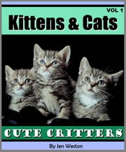 Kittens & Cats - Volume 1 - A Photo Collection of Cute Kittens and Adorable Cats! ebook by Jen Weston