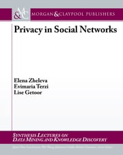 Privacy in Social Networks ebook by Elena Zheleva,Evimaria Terzi,Lise Getoor