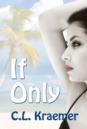 If Only ebook by C. L. Kraemer