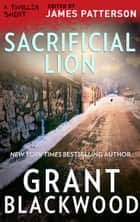 Sacrificial Lion ebook by Grant Blackwood