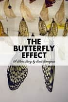 The Butterfly Effect ebook by Scott Semegran