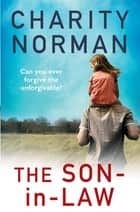 The Son-in-Law eBook by Charity Norman