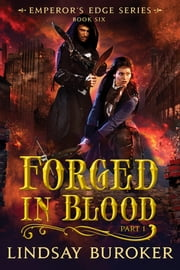 Forged in Blood I - The Emperor's Edge, Book 6 eBook by Lindsay Buroker