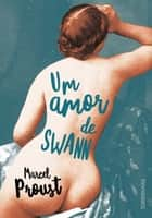Um amor de Swann ebook by Marcel Proust, Cristina Cupertino, Daniel Knight