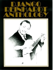 Django Reinhardt Anthology (Songbook) - Transcribed and edited by Mike Peters ebook by Django Reinhardt