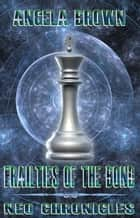 Frailties of the Bond - NEO Chronicles, #1 ebook by Angela Brown
