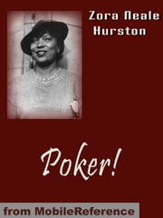 Poker! (Mobi Classics) ebook by Zora Neale Hurston