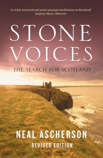 Stone Voices - The Search For Scotland ebook by Neal Ascherson