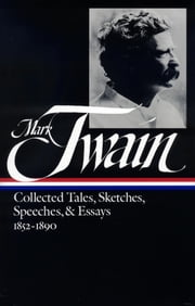 Twain: Collected Tales, Sketches, Speeches, and Essays, Volume 1: 1852-1890 ebook by Mark Twain,Louis J. Budd