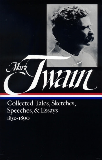 Mark Twain: Collected Tales, Sketches, Speeches, and Essays Vol. 1 ...