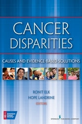 Cancer Disparities - Causes and Evidence-Based Solutions ebook by