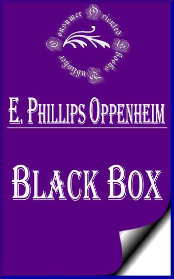 Black Box (Illustrated) ebook by E. Phillips Oppenheim