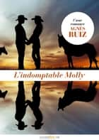 L'indomptable Molly - Coeur romance ebook by Agnès Ruiz