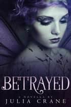 Betrayed - Arranged Trilogy, #2 ebook by Julia Crane
