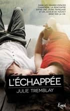 L'échappée ebook by Julie Tremblay