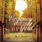 Regency Gold audiobook by M. C. Beaton