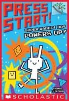 Super Rabbit Boy Powers Up! A Branches Book (Press Start! #2) ebook by Thomas Flintham, Thomas Flintham