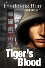 Tiger's Blood ebook by Thaddeus Burr