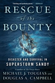 Rescue of the Bounty - Disaster and Survival in Superstorm Sandy ebook by Michael J. Tougias,Douglas A. Campbell