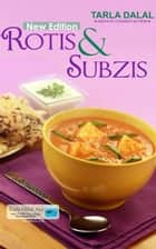 Rotis And Subzis - new edition ebook by Tarla Dalal