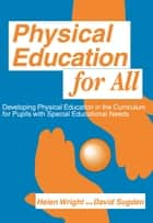 Physical Education for All ebook by David A. Sugden,Helen C. Wright