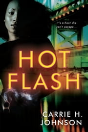 Hot Flash ebook by Carrie H. Johnson