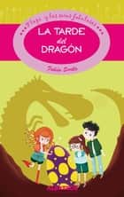 La tarde del dragón EBOOK ebook by Fabian Sevilla, Sole Otero