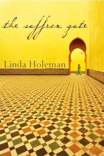 The Saffron Gate ebook by Linda Holeman