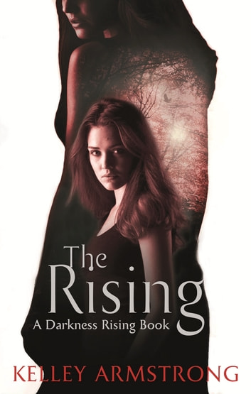 The Rising - Book 3 of the Darkness Rising Series ebook by Kelley Armstrong