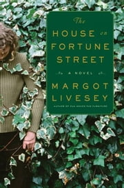 The House on Fortune Street - A Novel ebook by Margot Livesey