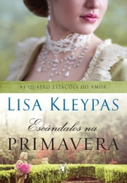 Escândalos na primavera ebook by Lisa Kleypas